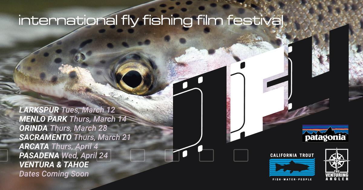 2019 International Fly Fishing Film Festival (IF4)   California